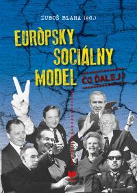 EURÓPSKY SOCIÁLNY MODEL - čo ďalej ?