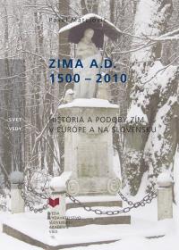 ZIMA A. D. 1500 – 2010. História a podoby zím v Európe a na Slovensku