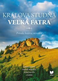 KRÁĽOVA STUDŇA - VEĽKÁ FATRA   /Príroda, história, súčasnosť