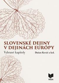 SLOVENSKÉ DEJINY V DEJINÁCH EURÓPY