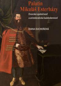 Palatín Mikuláš Esterházy  / Dvorská spoločnosť a aristokratická každodennosť