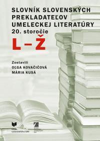 SLOVNÍK SLOVENSKÝCH PREKLADATEĽOV UMELECKEJ LITERATÚRY 20. storočie, L - Ž