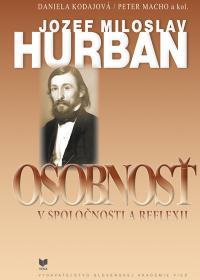 Jozef Miloslav Hurban - Osobnosť v spoločnosti a reflexii