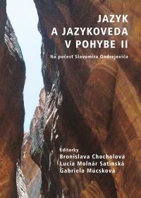 JAZYK A JAZYKOVEDA V POHYBE II / Na počesť Slavomíra Ondrejoviča