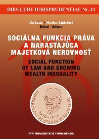 Sociálna funkcia práva a narastajúca majetková nerovnosť / Social function of law and growing wealth inequality