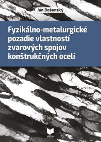 Fyzikálno-metalurgické pozadie vlastností zvarových spojov konštrukčných ocelí