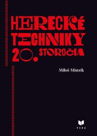 HERECKÉ TECHNIKY 20. STOROČIA